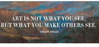 20 Quotes from Edgar Degas | Denver Art Museum