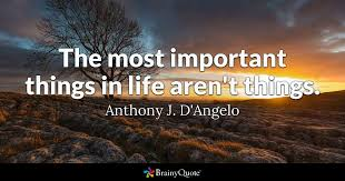 Anthony J. D'Angelo - The most important things in life...
